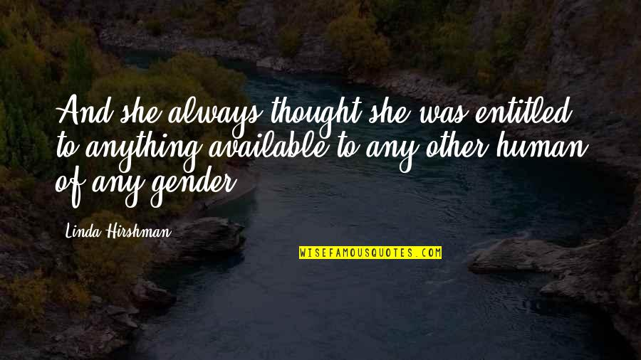 Always Available Quotes By Linda Hirshman: And she always thought she was entitled to