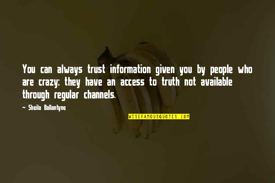 Always Available Quotes By Sheila Ballantyne: You can always trust information given you by