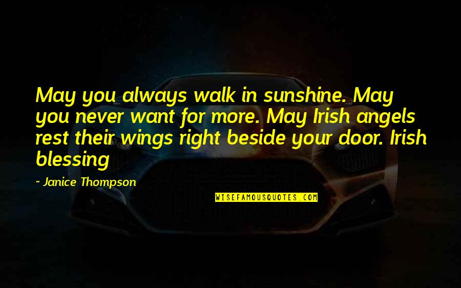 Always Be Beside You Quotes By Janice Thompson: May you always walk in sunshine. May you