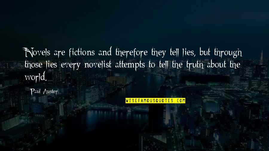 Always Getting Used Quotes By Paul Auster: Novels are fictions and therefore they tell lies,