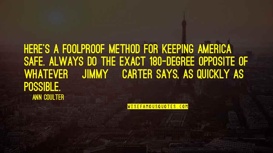 Always Here Quotes By Ann Coulter: Here's a foolproof method for keeping America safe.