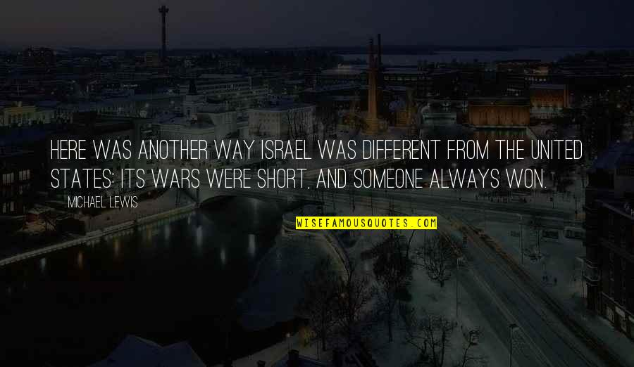 Always Here Quotes By Michael Lewis: Here was another way Israel was different from