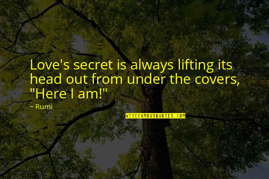 Always Here Quotes By Rumi: Love's secret is always lifting its head out
