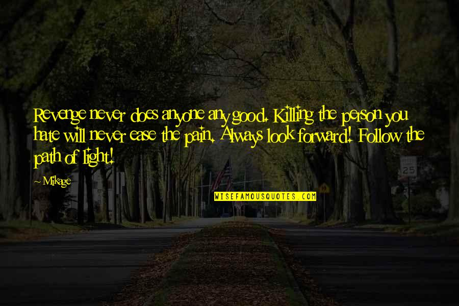 Always Look For The Good Quotes By Mikage: Revenge never does anyone any good. Killing the