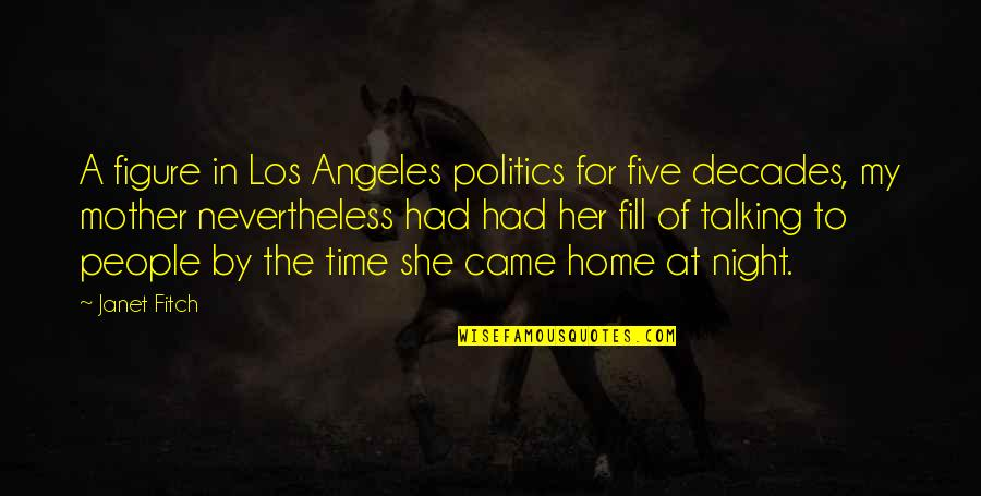 Always Making Mistakes Quotes By Janet Fitch: A figure in Los Angeles politics for five