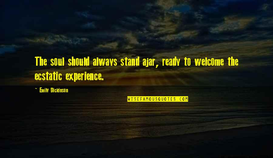 Always Stand Out Quotes By Emily Dickinson: The soul should always stand ajar, ready to