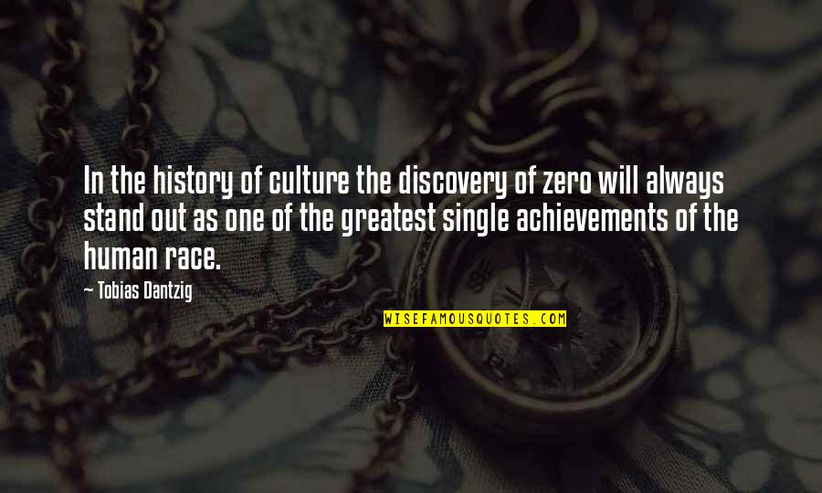 Always Stand Out Quotes By Tobias Dantzig: In the history of culture the discovery of