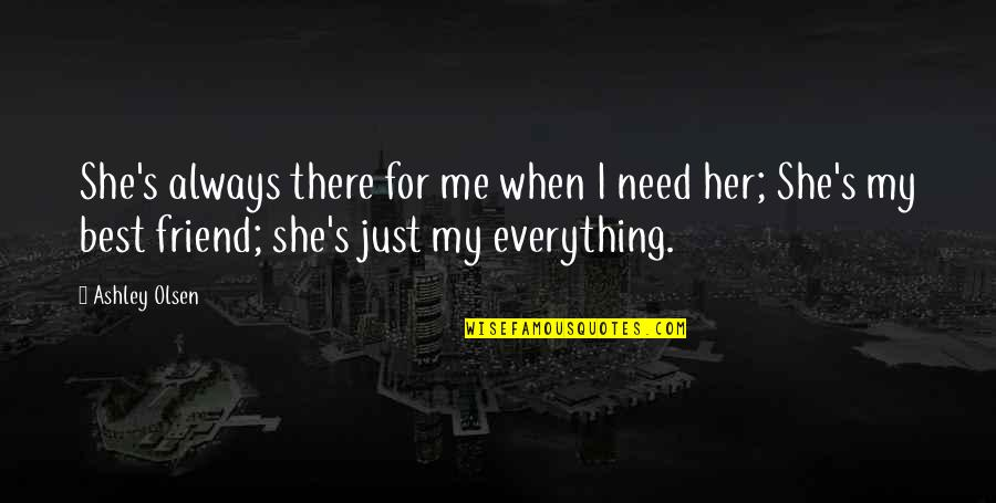 Always There When I Need You Quotes Top 34 Famous Quotes About