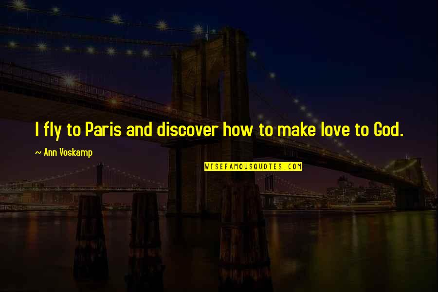 Alwayslost Quotes By Ann Voskamp: I fly to Paris and discover how to