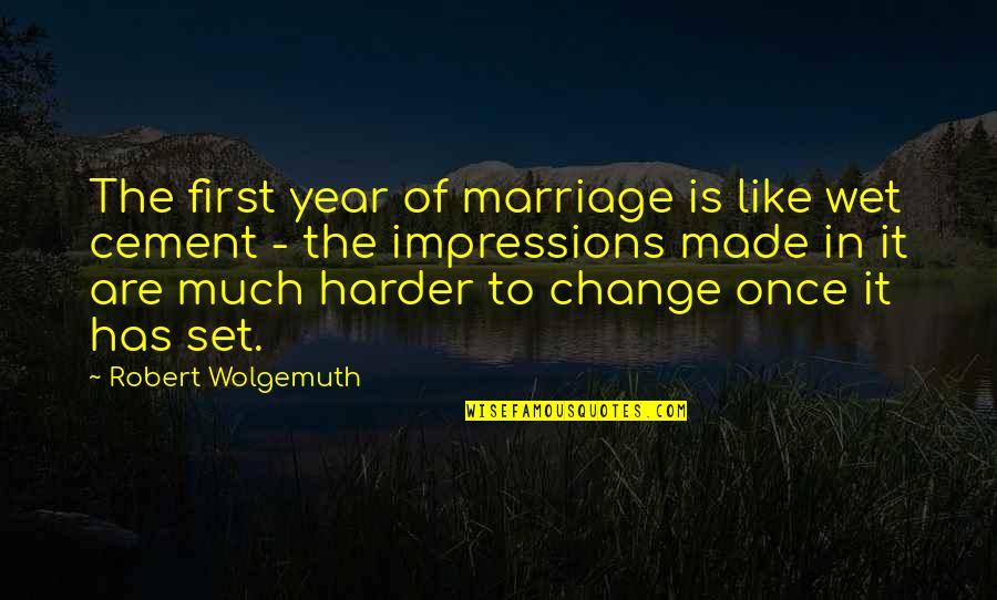 Alyson Noel Everlasting Quotes By Robert Wolgemuth: The first year of marriage is like wet