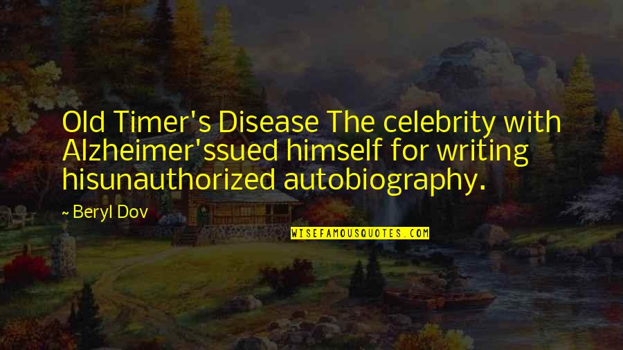 Alzheimer Disease Quotes By Beryl Dov: Old Timer's Disease The celebrity with Alzheimer'ssued himself