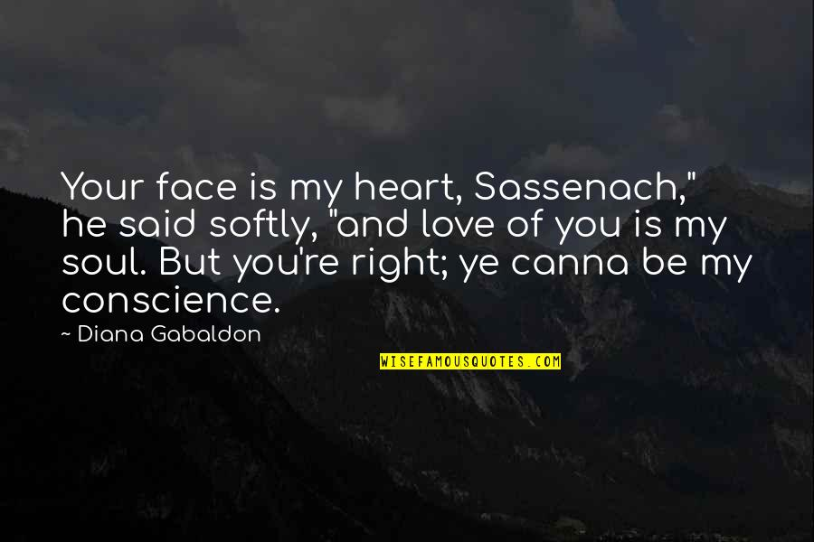 """Alzheimer Disease Quotes By Diana Gabaldon: Your face is my heart, Sassenach,"""" he said"""