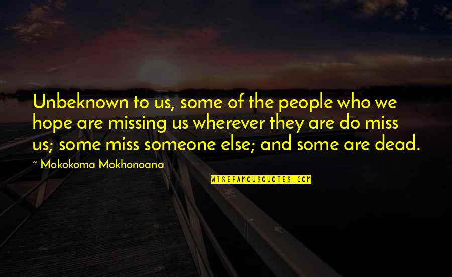 Alzheimer Disease Quotes By Mokokoma Mokhonoana: Unbeknown to us, some of the people who
