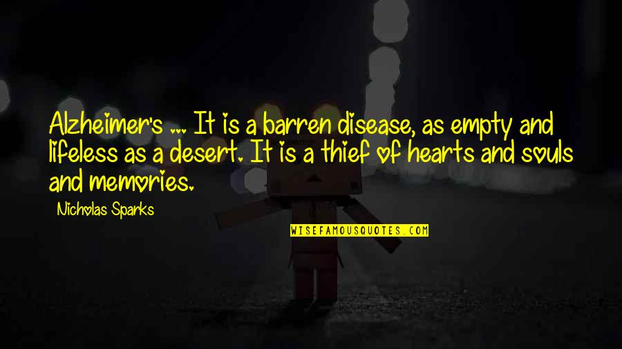 Alzheimer Disease Quotes By Nicholas Sparks: Alzheimer's ... It is a barren disease, as