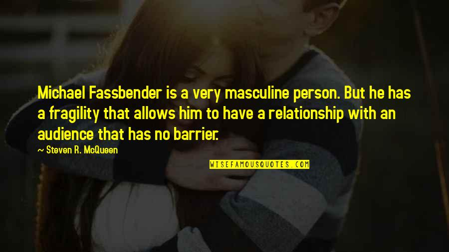 Alzheimer Disease Quotes By Steven R. McQueen: Michael Fassbender is a very masculine person. But