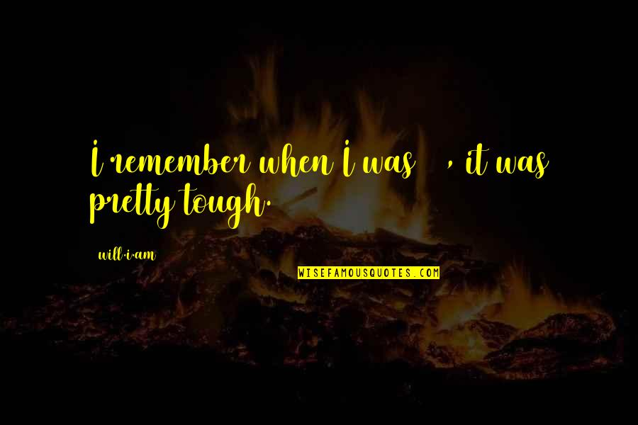 Alzheimer Disease Quotes By Will.i.am: I remember when I was 19, it was