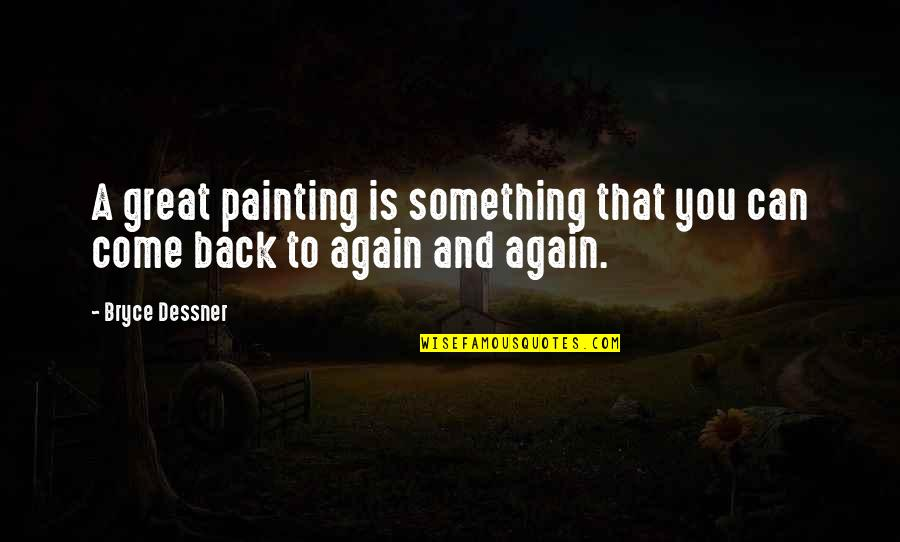 Am Back Again Quotes By Bryce Dessner: A great painting is something that you can