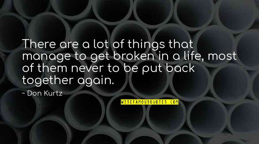 Am Back Again Quotes By Don Kurtz: There are a lot of things that manage