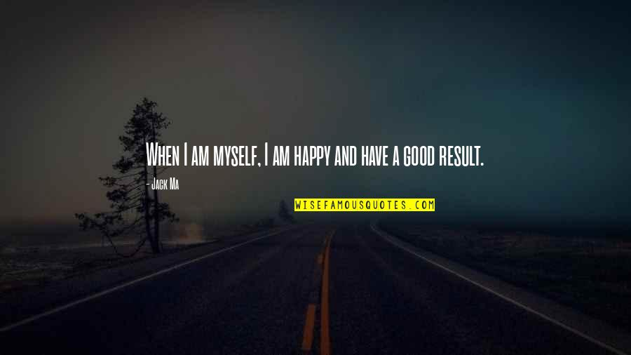 am happy myself quotes top famous quotes about am happy myself