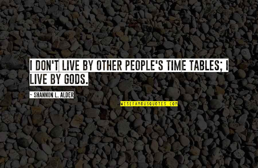 Am Impatient Quotes By Shannon L. Alder: I don't live by other people's time tables;