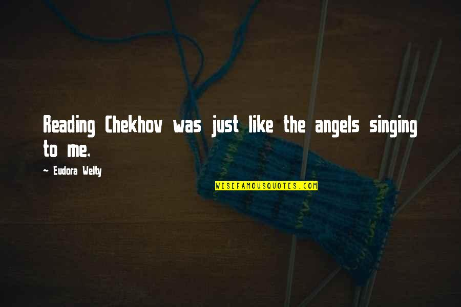 Ama At Anak Quotes By Eudora Welty: Reading Chekhov was just like the angels singing