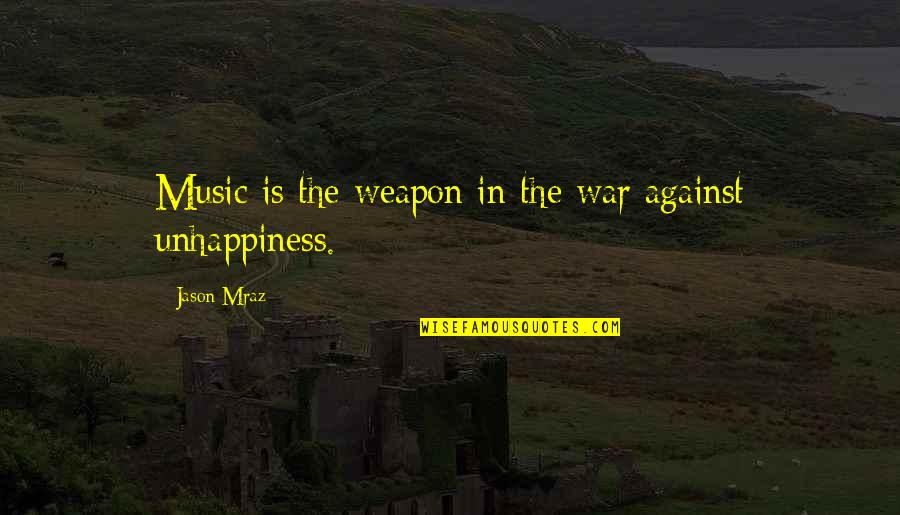Amadan Quotes By Jason Mraz: Music is the weapon in the war against