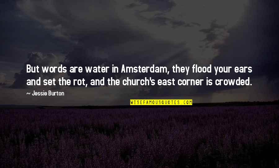 Amadou Diallo Quotes By Jessie Burton: But words are water in Amsterdam, they flood