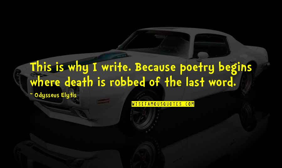 Amadou Diallo Quotes By Odysseus Elytis: This is why I write. Because poetry begins