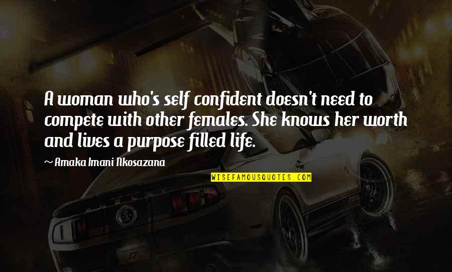 Amaka Quotes By Amaka Imani Nkosazana: A woman who's self confident doesn't need to