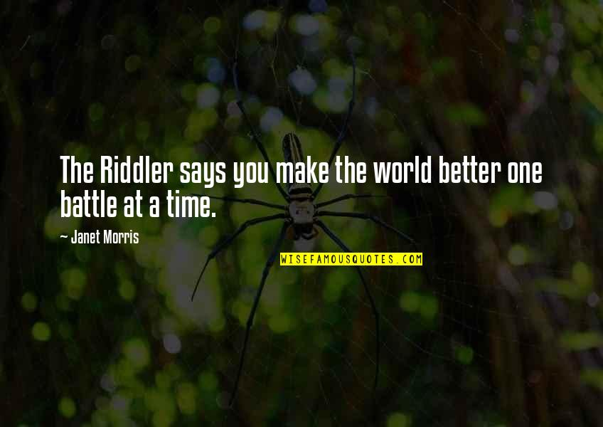 Amaze Myself Quotes By Janet Morris: The Riddler says you make the world better