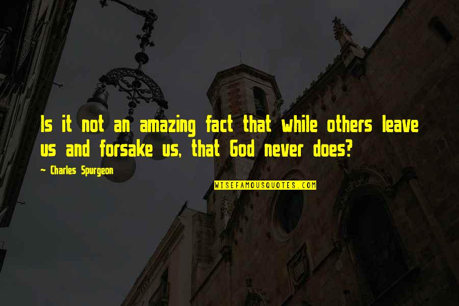 Amazing Facts Quotes By Charles Spurgeon: Is it not an amazing fact that while