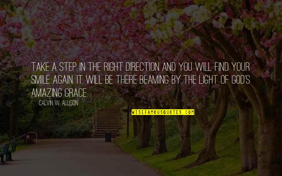 Amazing Grace Of God Quotes By Calvin W. Allison: Take a step in the right direction and