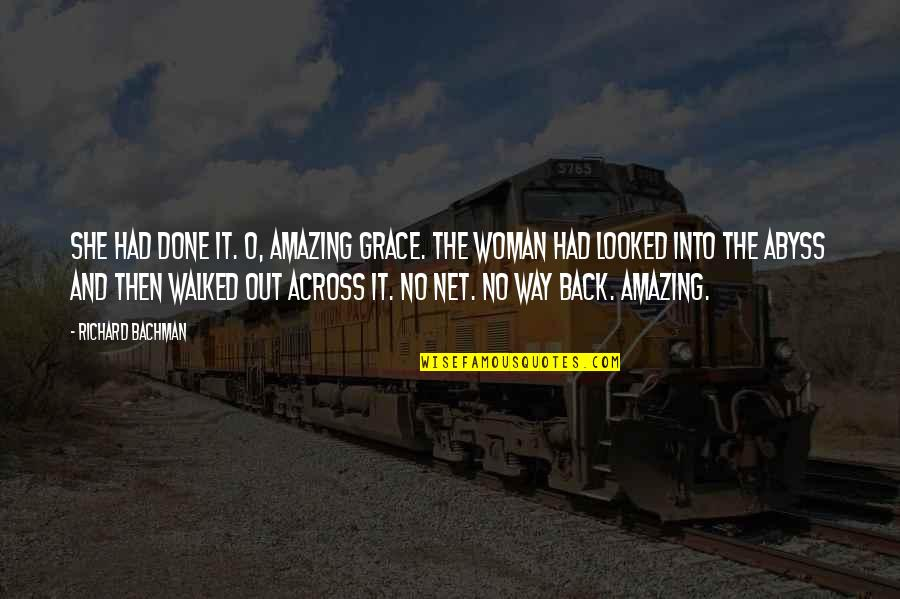 Amazing Grace Quotes By Richard Bachman: She had done it. O, amazing grace. The