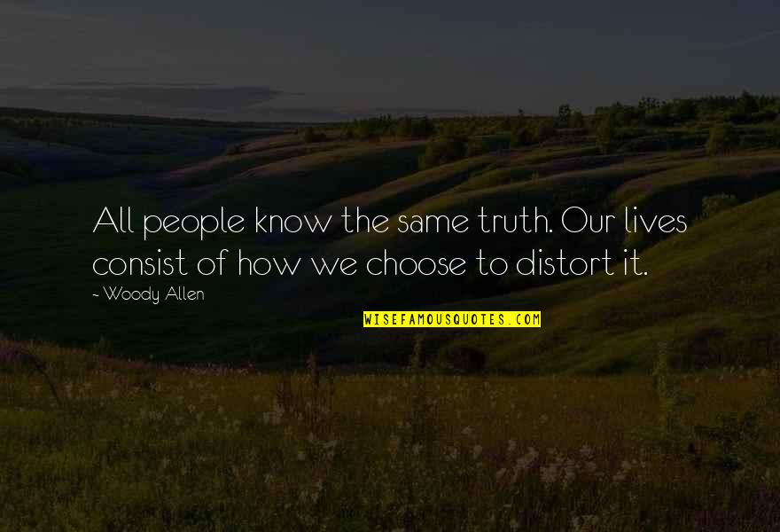 Amazon Drone Quotes By Woody Allen: All people know the same truth. Our lives