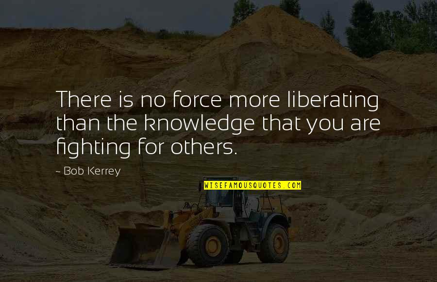 Amazon Love Quotes By Bob Kerrey: There is no force more liberating than the
