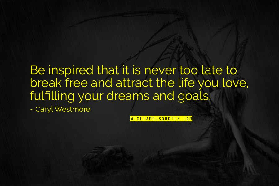 Amazon Love Quotes By Caryl Westmore: Be inspired that it is never too late