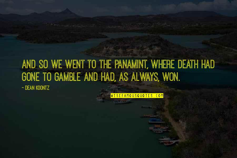 Amazon Love Quotes By Dean Koontz: And so we went to the Panamint, where
