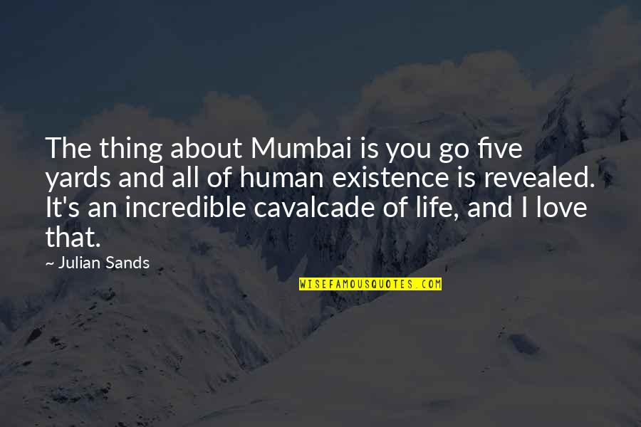 Amazon Love Quotes By Julian Sands: The thing about Mumbai is you go five