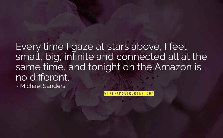 Amazon Love Quotes By Michael Sanders: Every time I gaze at stars above, I