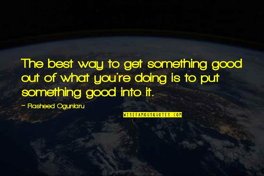 Amazon Wall Art Quotes By Rasheed Ogunlaru: The best way to get something good out