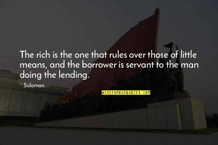 Amazonia Quotes By Solomon: The rich is the one that rules over
