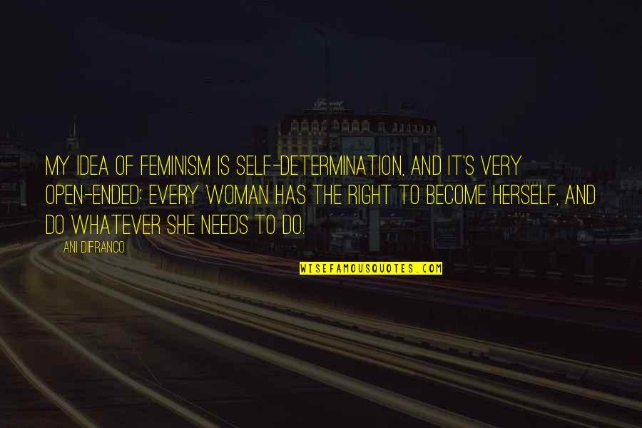 Amber Pacific Quotes By Ani DiFranco: My idea of feminism is self-determination, and it's