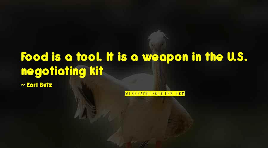Ambiguiety Quotes By Earl Butz: Food is a tool. It is a weapon