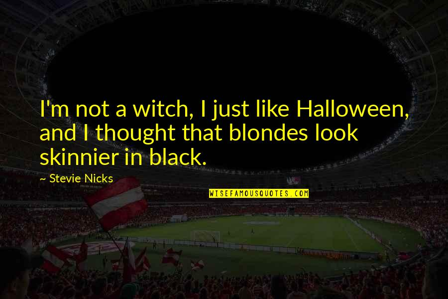 Ambiguiety Quotes By Stevie Nicks: I'm not a witch, I just like Halloween,