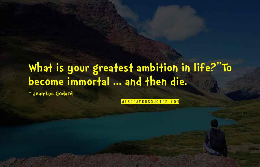 greatest ambition in life
