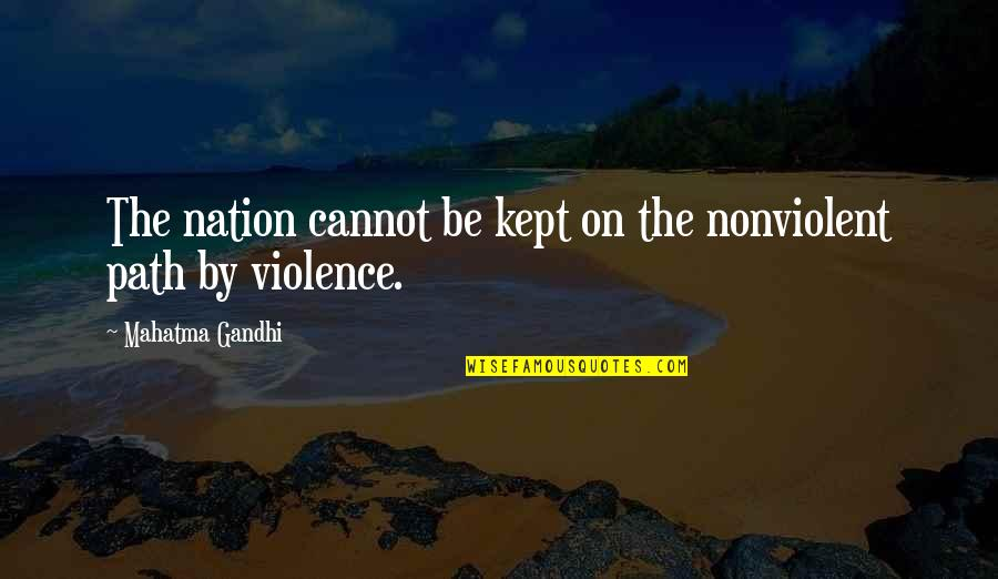Ambivalent Feelings Quotes By Mahatma Gandhi: The nation cannot be kept on the nonviolent