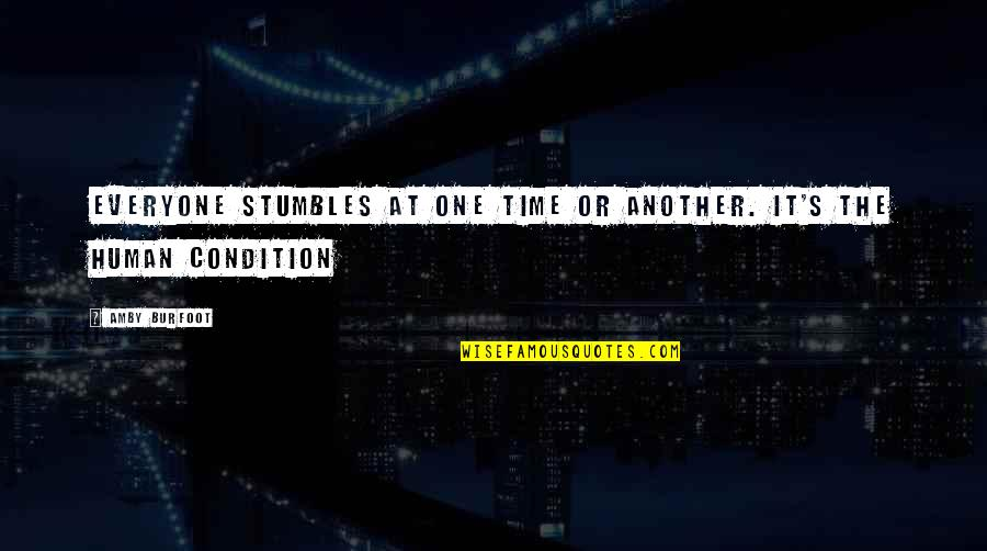 Amby Burfoot Quotes By Amby Burfoot: Everyone stumbles at one time or another. It's