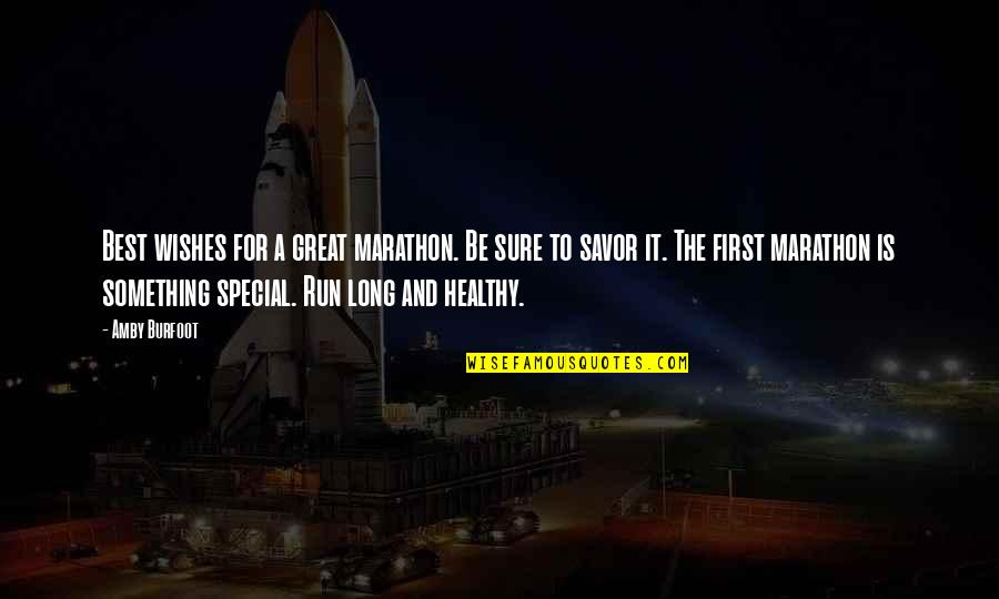 Amby Burfoot Quotes By Amby Burfoot: Best wishes for a great marathon. Be sure