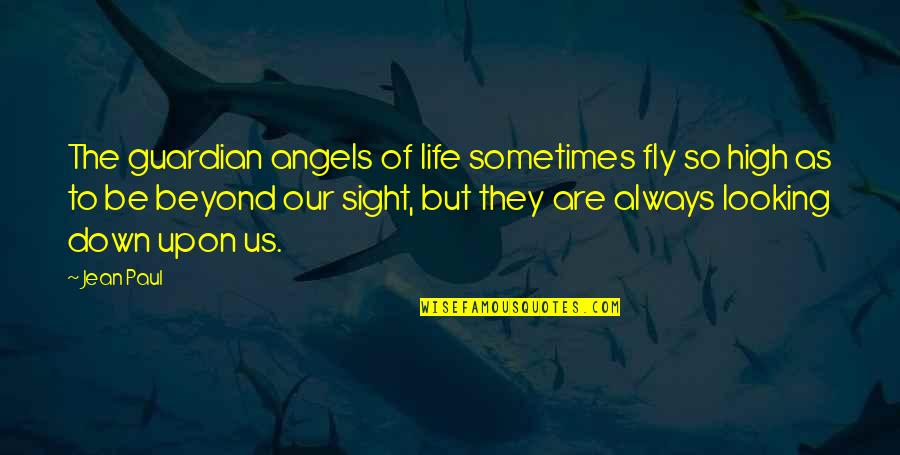 Amelie Glass Man Quotes By Jean Paul: The guardian angels of life sometimes fly so