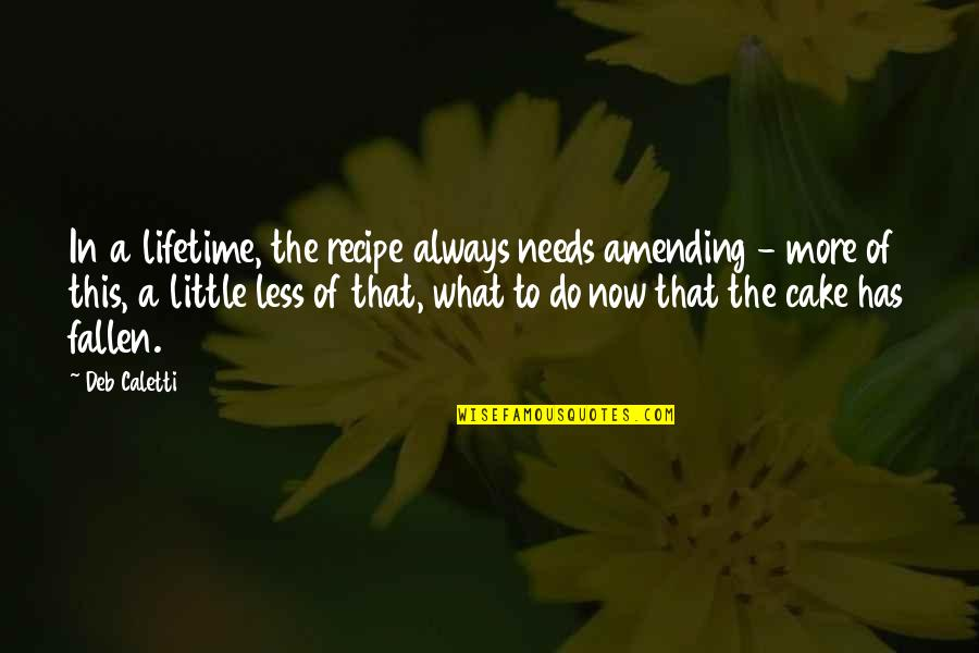 Amending Quotes By Deb Caletti: In a lifetime, the recipe always needs amending